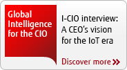 Global Intelligence for the CIO. I-CIO Interview: A CEO's vision for the IoT era. Discover more.