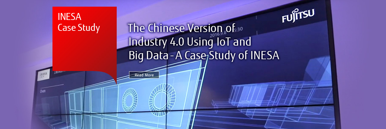 The Chinese Version of Industry 4.0 Using IoT and Big Data - A Case Study of INESA [Read More]