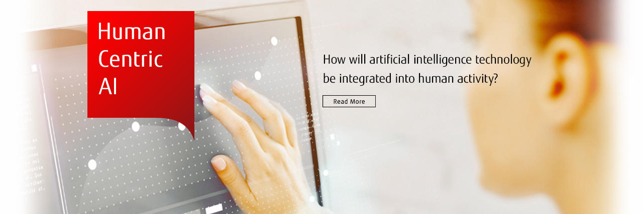Human Centric AI How will artificial intelligence technology be integrated into human activity? Read More