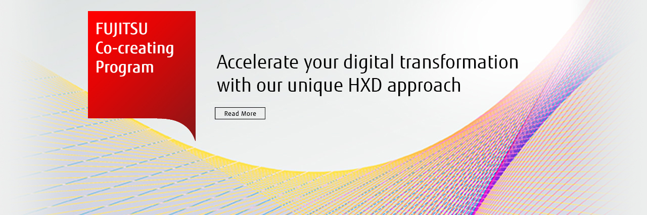 [Fujitsu Co-creating Program] Accelerate your digital transformation with our unique HXD approach [Read More]