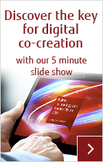 Discover the key for digital co-creation with our 5 minute slide show