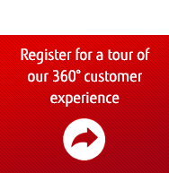 Register for a tour of our 360° customer experience