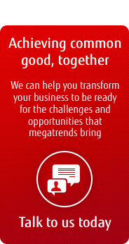 Achieving common good, together. We can help you transform your business to be ready for the challenges and opportunities that megatrends bring. Talk to us today.