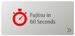 Fujitsu in 60 Seconds