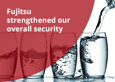 Fujitsu strengthened our overall security