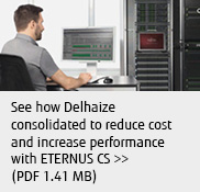 See how Delhaize consolidated to reduce cost and increase performance with ETERNUS CS. (PDF 1.41MB)