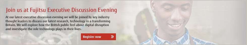 Join us at Fujitsu Executive Discussion Evening - Register now