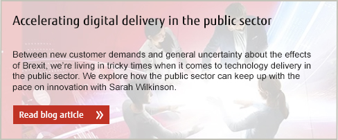 Accelerating digital delivery in the public sector