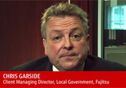 Chris Garside. Client Managing Director, Local Government, Fujitsu