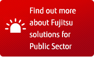 Find out more about Fujitsu solutions for Public Sector