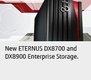 New ETERNUS DX8700 and DX8900 Enterprise Storage.