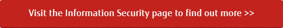 Visit the Information Security page to find out more