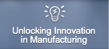 Unlocking innovation in manufacturing