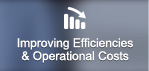 Improving operational costs and efficiencies