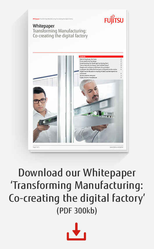 Download our Whitepaper                                                                 'Transforming Manufacturing: Co-creating the digital factory'                                                                  (PDF 300kb) ________________________________________