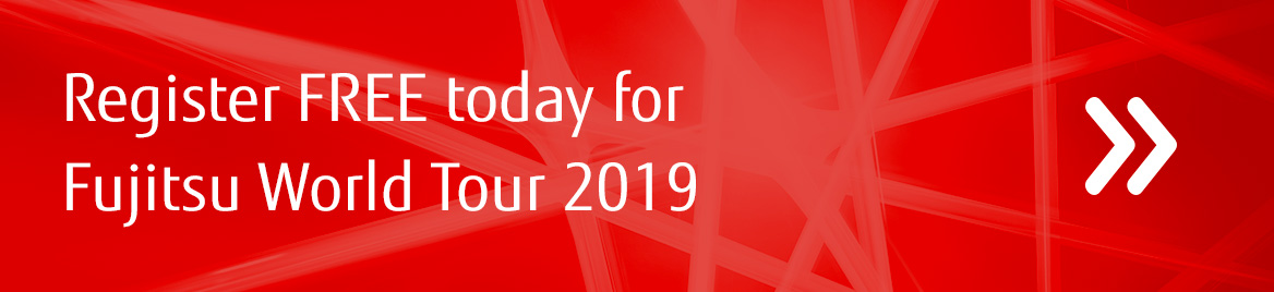 Register FREE today for Fujitsu World Tour 2019