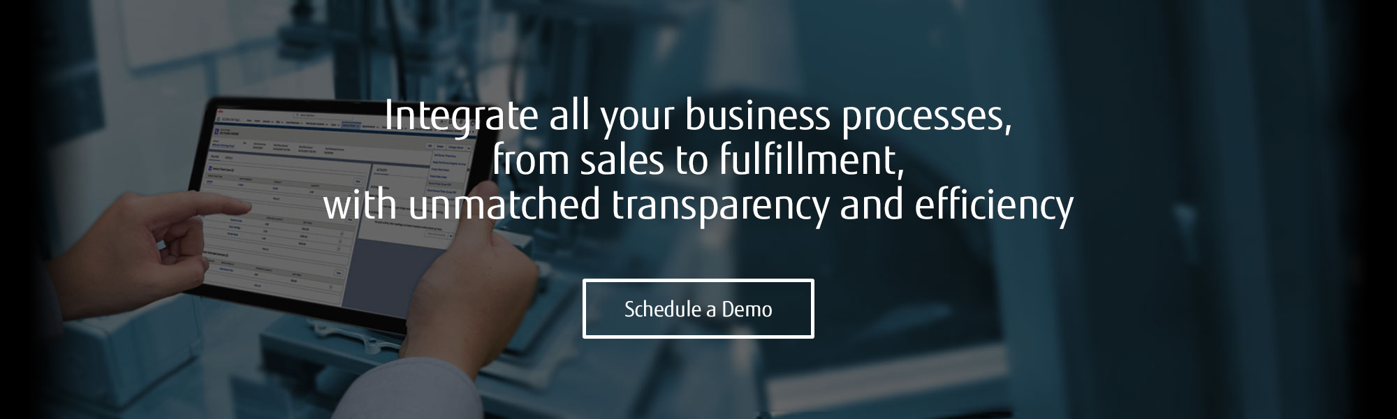 Integrate all your business processes, from sales to fulfillment, with unmatched transparency and efficiency. Schedule a demo.