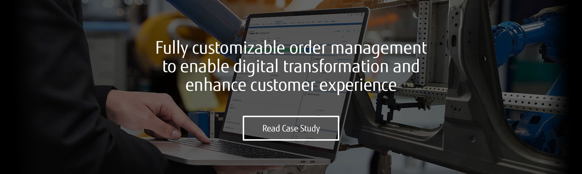 Fully customizable order management to enable digital transformation and enhance customer experience. Read Case Study.