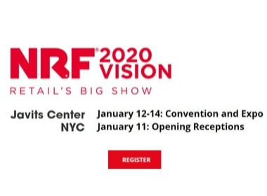 REGISTER: NRF 2020 VISION RETAIL'S BIG SHOW. Javits Center NYC .January 12-4: Convention and Expo. January 11 Opening Reception.