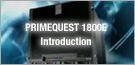 PRIMEQUEST 1800E Introduction