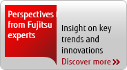 Perspectives from Fujitsu experts
